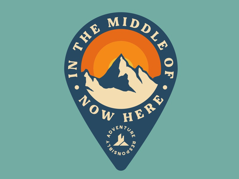 Middle of Now Here mindfulness location gps pin drop retro badge mountains outdoor badge adventure wilderness outdoors logo vintage retro patch badge