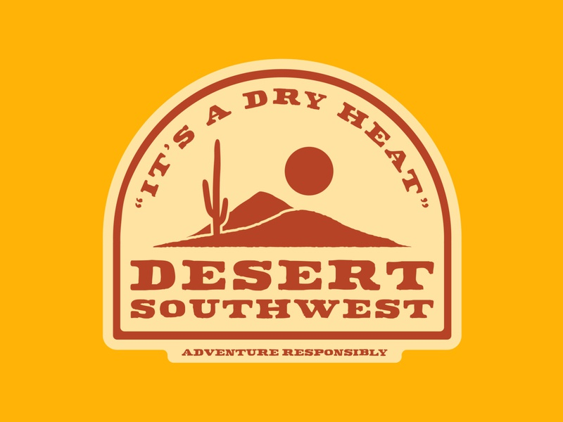 It's A Dry Heat... new mexico nevada desert utah southwest dry heat arizona illustration national park wilderness outdoor badge outdoors vintage patch retro badge