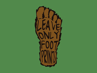 Leave Only Footprints big foot sasquatch outdoor ethics leave no trace outdoor badge adventure national park wilderness outdoors logo vintage patch retro badge
