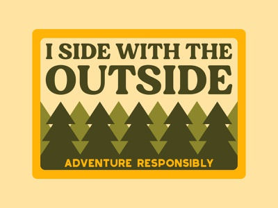 I Side With The Outside conservation pine trees illustration outdoor badge national park wilderness outdoors vintage patch retro badge