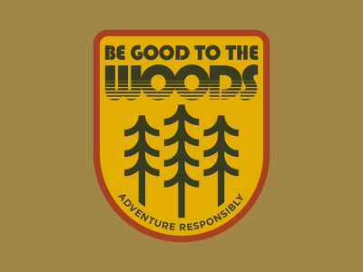Be Good To The Woods national park tree logo forest nature outdoor logo outdoor badge 70s patch retro typography tree patch trees