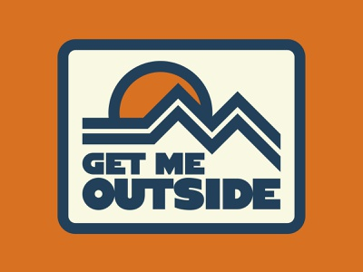 Get Me Outside outdoor badge adventure national park wilderness outdoors logo vintage retro patch badge