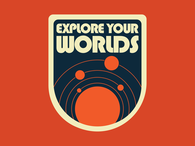 Explore Your Worlds retro space space badge space patch retro badge