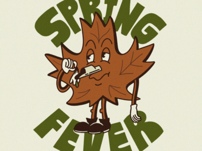 Spring Fever letter hand sick nose spile fever spring leaf maple