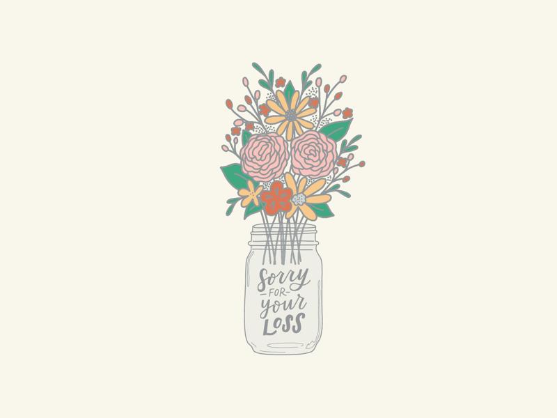 Sorry for your loss Floral Mason Jar Illustration ipad illustration graphic design hand lettering hand lettered design greeting card sorry for your loss