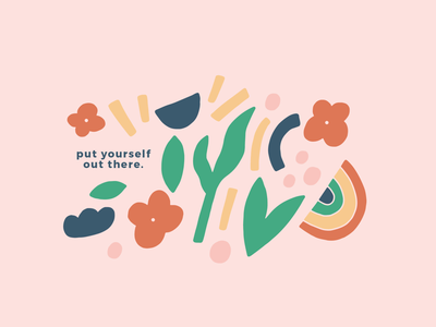 Put yourself out there playful design floral illustration chicago print sticker custom art hand drawn illustration graphic design