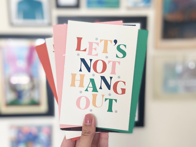 Let's Not Hang Out Postcard chicago designer passion project print design postcard typography type play candid cards coronavirus covid