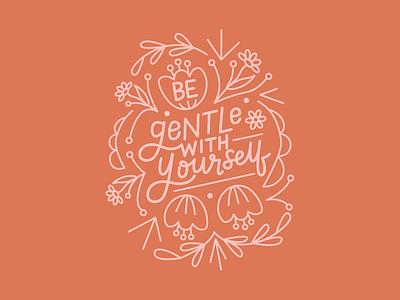 Be Gentle with Yourself be gentle with yourself mantra lettering works chronic illness adobe illustrator chronically positive