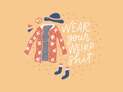 Wear Your Weird Shit chicago artist collaboration custom lettering brand graphic fashion illustration style challenge clothing wear your weird shit