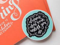 Dreams Don't Work Unless You Do Sticker