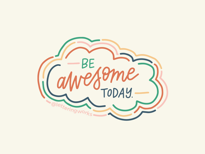 Be Awesome Today graphic design hand drawn lettering works ipad lettering hand lettered design hand lettering sticker design be awesome today