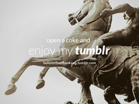 Open a coke and enjoy my tumblr