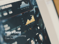 Stay tuned for upcoming case study – Fantasy League