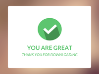 You are great – Thank you for downloading