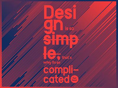 Design is so simple paul rand gradient colours designer quote simple design
