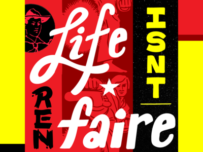 Life isn't Ren Faire icons illustration typography