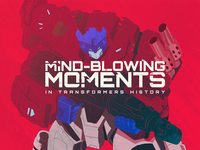 Mind-Blowing Moments in Transformers History