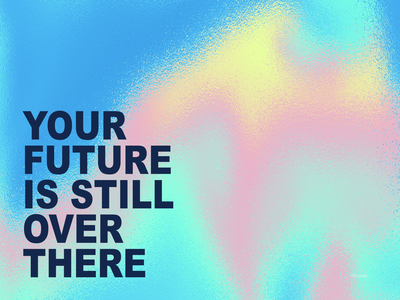Your Future IS Still Over There branding design promotional illustration composite typeface poster