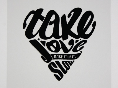 Take Love Slow print