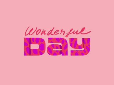Wonderful day costume type typeface type art quote type design pink typography pattern day type