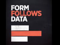 Form Follows Data