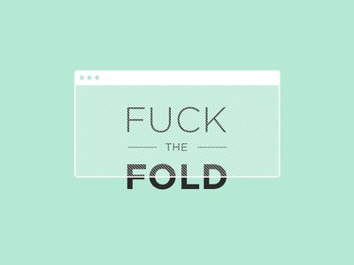 Fuck The Fold scroll website design digital gotham typography type poster