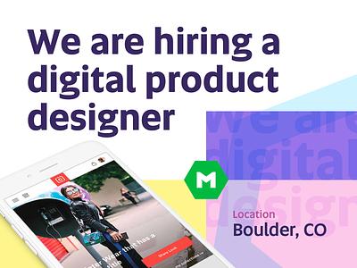 Hiring a Digital Product Designer ux ui mojotech design jobs colorado boulder jobs hiring