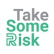 Take Some Risk Inc.