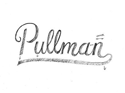 Pullman Lettering Sketch