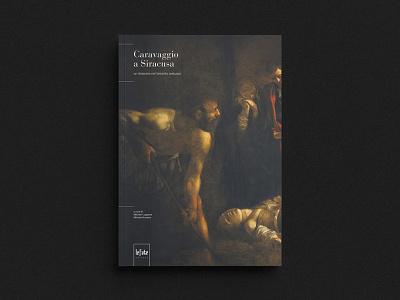 Caravaggio a Siracusa art editorial layout editorial design book cover artbook editorial book graphic design