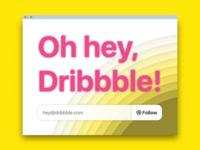 Hey Dribbble!