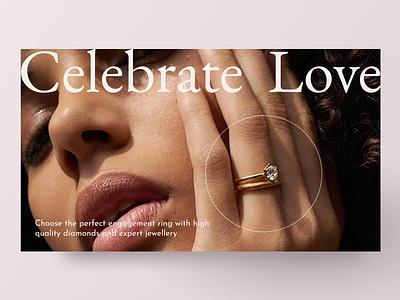 Celebrate Love diamond ring engagement rings rings jewelry diamond website design landing page minimal digital design webdesign design web ux website ui
