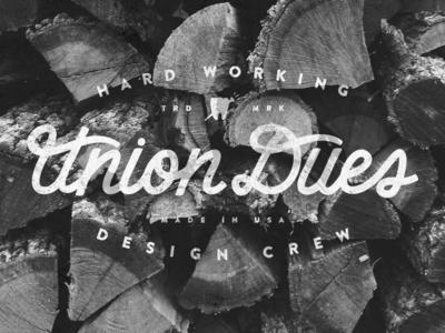 Union Dues Handlettering