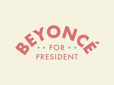 Beyonce for President