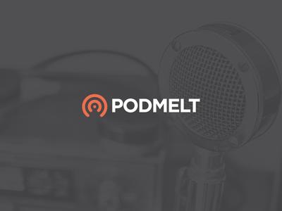 PodMelt