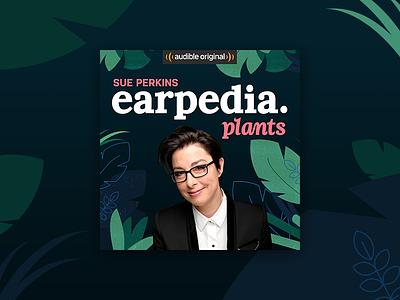 Earpedia Plants uk podcast sue perkins audible cover audiobook