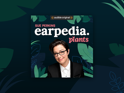 Earpedia Plants uk podcast sue perkins audible cover audiobook