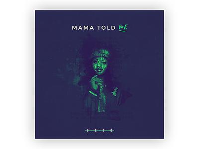 Single cover - Mama told me - SéSé cover single music