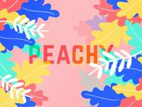 Juuuuust Peachy