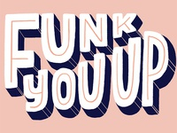 Funk You Up