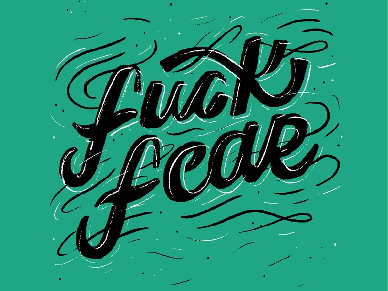 Fuck fear fuck you swirl calligraphy cursive green women hand drawn lettering illustration fuck yeah curse words fuck