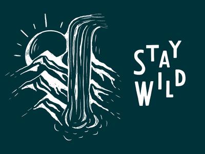Stay Wild mountains wildlife shirtdesign design shirt wilderness outdoorsy lettering sun pnw outdoors outside waterfall wild
