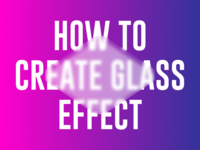 How to Create Glass Effect