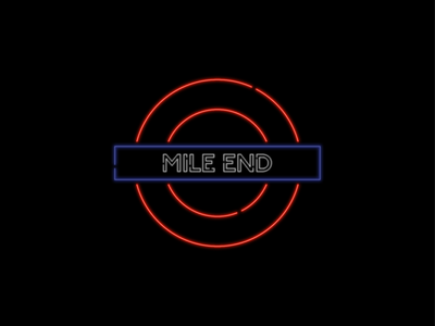 Mile End - Neon