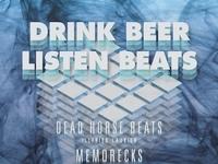 Drink Beer/Listen Beats