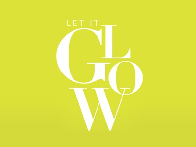 Let it glow- editorial typography