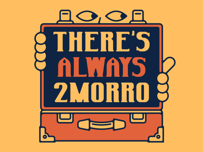 There's Always 2Morro typography suitcase briefcase cute flat vector minimal illustration