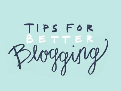 Tips For Better Blogging Final