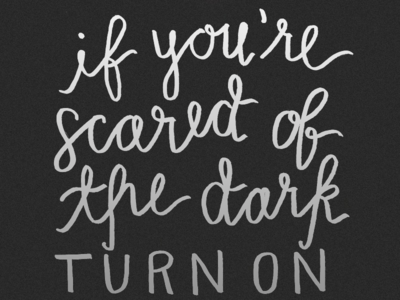If You're Scared of the Dark
