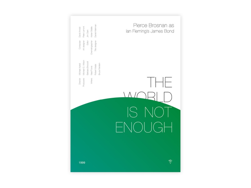The World Is Not Enough - Movie poster the world is not enough james bond ian fleming 007 poster challenge typography poster design poster a day movie poster minimal helvetica illustrator adobe graphic  design design